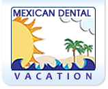 Mexican Dental Vacation